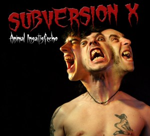 Subversion X - Animal Insatisfecho